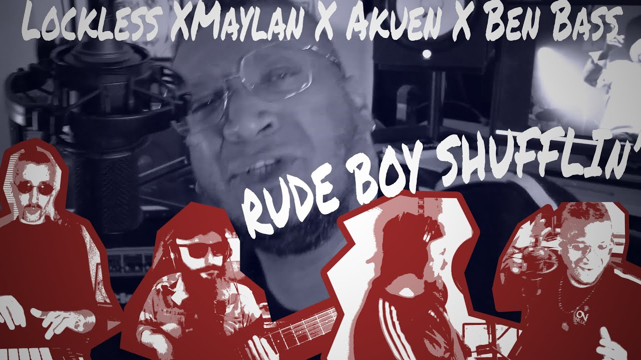 Lockless x Maylan x Ben Bass x Akuen – Rudeboy Shufflin'