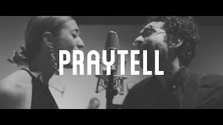 Praytell   Better Together (Official Video)