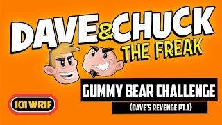 Dave and Chuck The Freak - Gummy Bear Challenge!