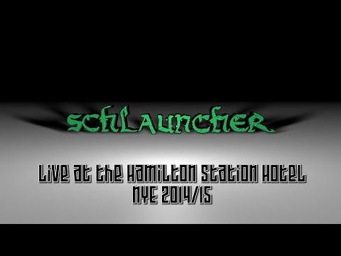 Schlauncher - NYE 2014 - Hamilton Station Hotel