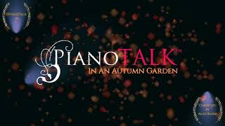 PianoTalk PRESENTS: 'In An Autumn Garden.' Original Piano Music composed by Alan Baker