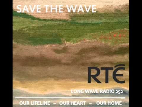 CAMPAIGN TO SAVE RTE RADIO 1 LONG WAVE 252 SERVICE