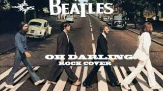 Beatles Oh Darling ( Rock Cover Version by Gus Santana with an original vocal track take )
