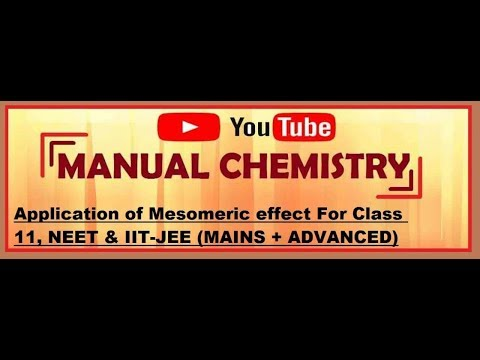 Application of Mesomeric effect part-1  for class 11,NEET ,IIT JEE MAINS+ADVANCED by Manualchemistry