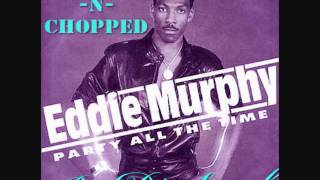 Party All The Time - Eddie Murphy SCREWED AND CHOPPED By Dj SNOOK