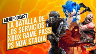 Meripodcast 13x17: La batalla de los servicios, Xbos Pass, PS NOW, Stadia