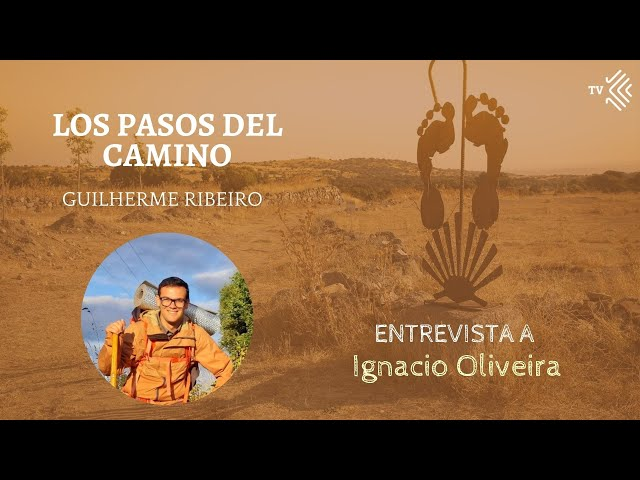 Pasos del Camino 4 - Entrevista a Ignacio Oliveira