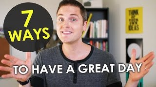 How to Have a Good Day (7 Tips) – A seanTHiNKs Video