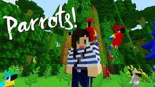 PARROTS ADDED TO MINECRAFT! - FIRST IMPRESSION
