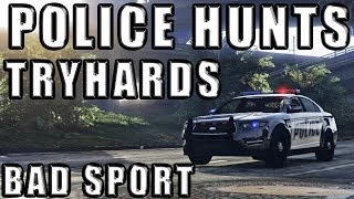 Police LSPD Hunt Tryhards | Gta 5 Online - Bad Sport