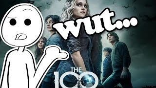 The 100 is kinda dumb...