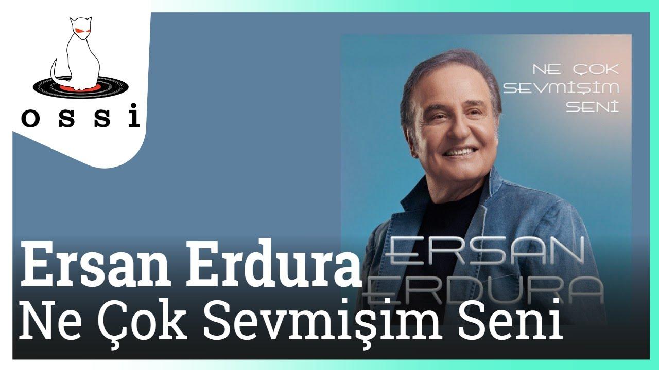 Ersan Erdura - Ne Çok Sevmişim Seni