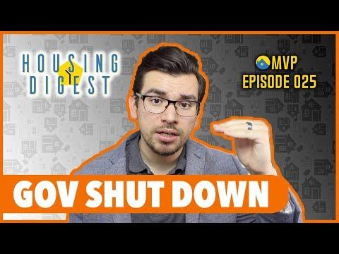 Government SHUT DOWN!   The MVP Team   Housing Digest 025