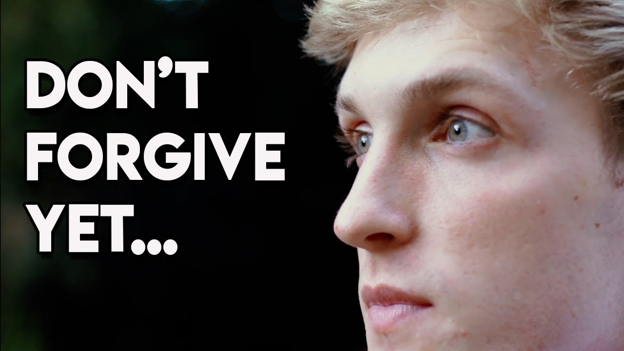 do-not-forgive-logan-paul-yet