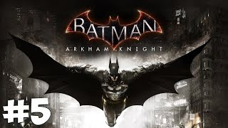 Стрим-прохождение Batman: Arkham Knight [#5]