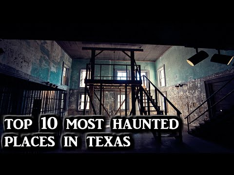 Top 10 most haunted places in Texas