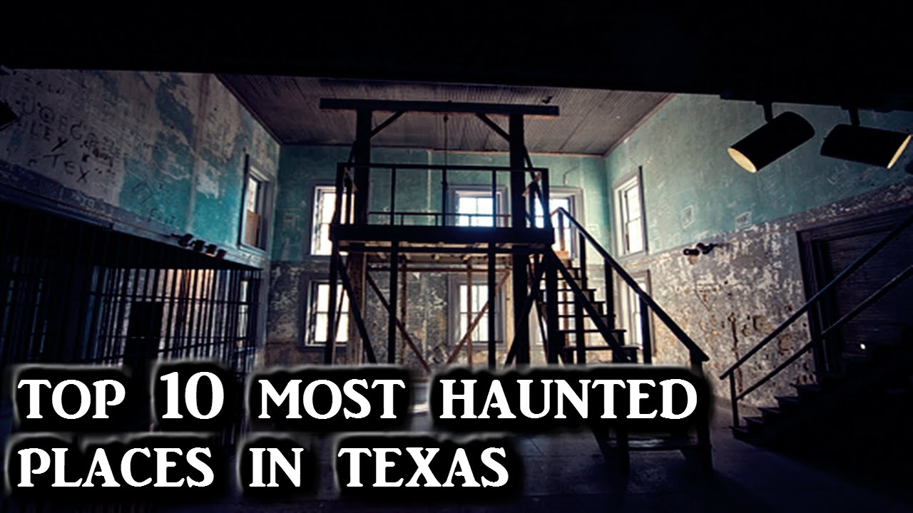 Top 10 Most Haunted Places In Texas Youtube