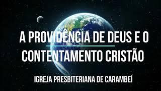 A PROVIDÊNCIA DE DEUS E O CONTENTAMENTO CRISTÃO