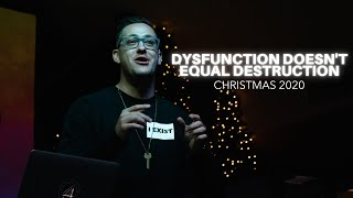 DYSFUNCTION DOESN'T EQUAL DESTRUCTION