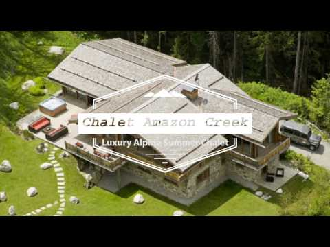 Chalet Amazon Creek - Luxury Summer Chalet Chamonix, France