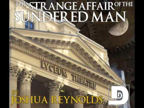 Episode 109: The Strange Affair Of The Sundered Man by Joshua Reynolds