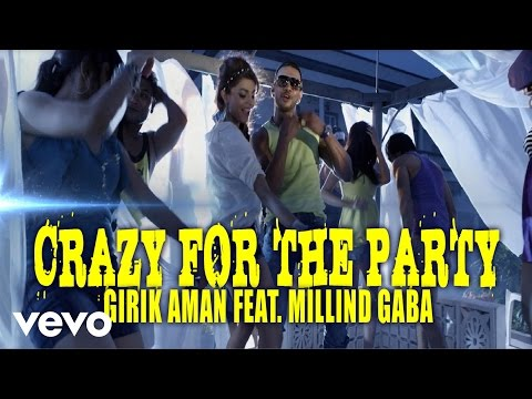 Girik Aman - Crazy For The Party Video | Millind Gaba ft. Millind Gaba