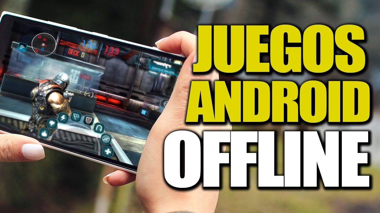 Los Mejores Juegos Android Sin Conexion A Internet Juegos Android