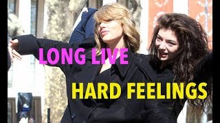 Lorde & Taylor Swift Mashup! LONG LIVE//HARD FEELINGS