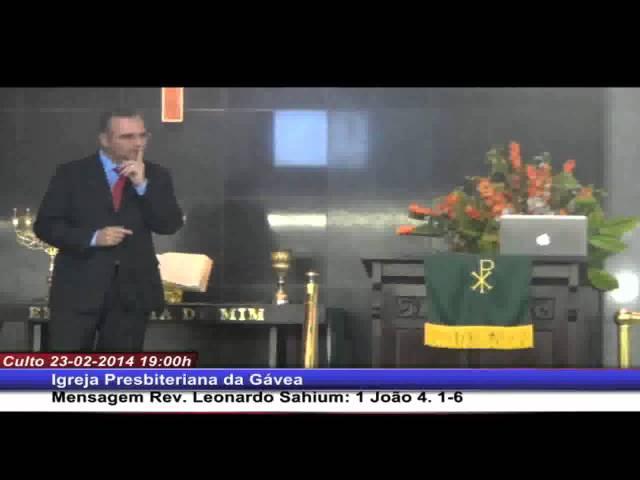 1 João 4.1-6 Rev. Leonardo Sahium (23.02.2014, noite, IPGávea)