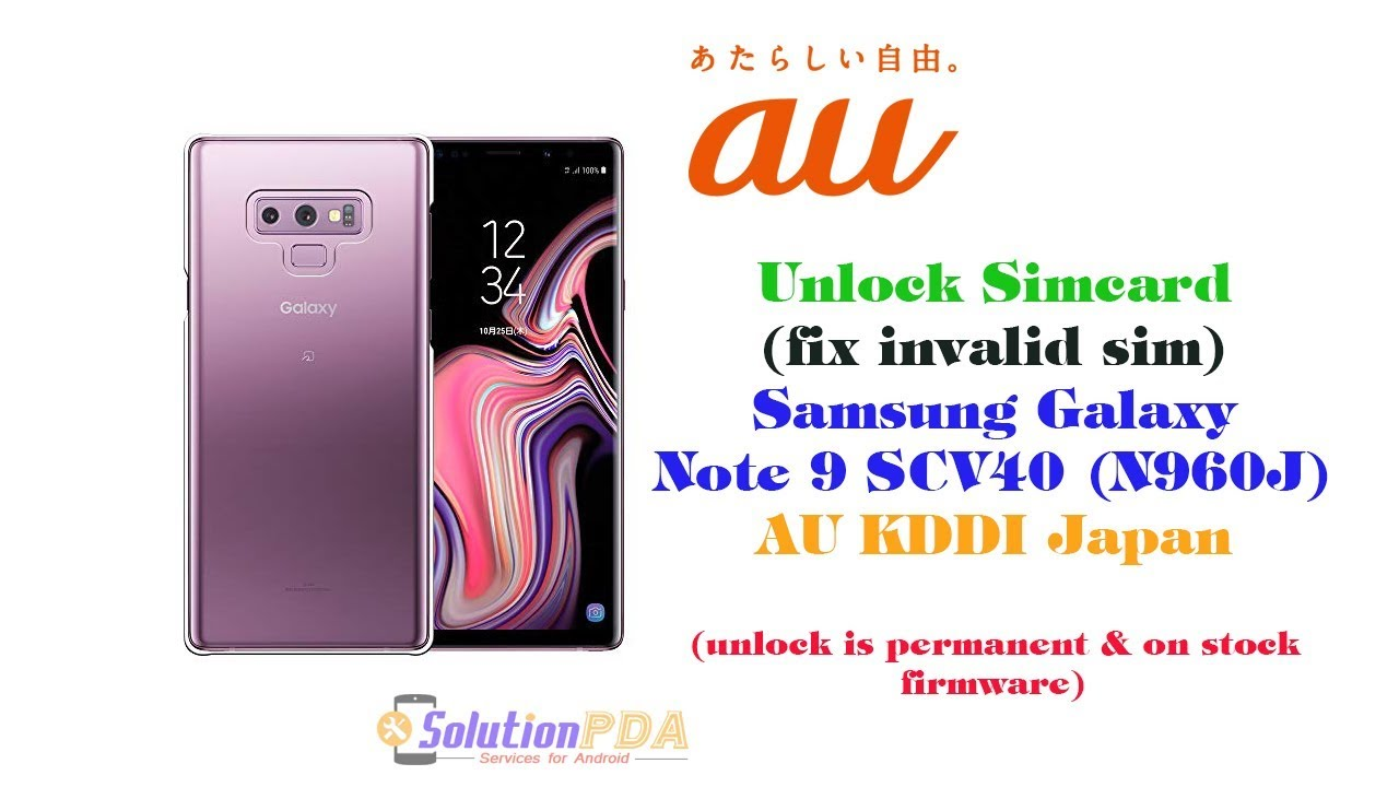 Unlock SCV40 Samsung Galaxy Note 9 AU KDDI Japan N960J