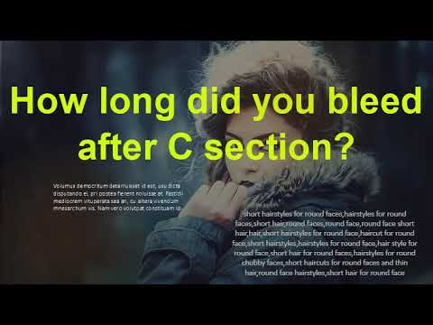 How long did you bleed after C section? Is it normal to ...
