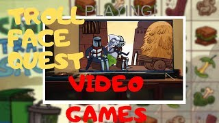 PLAYING TROLL FACE QUEST VIDEO GAMES