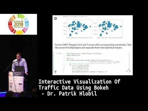 PyCon.DE 2018: Interactive Visualization Of Traffic Data Using Bokeh - Dr. Patrik Hlobil