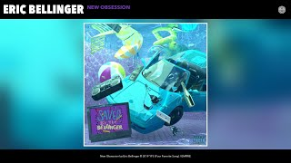 Eric Bellinger - New Obsession (Audio)