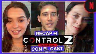 Cast de Control Z hace resumen de la primera temporada