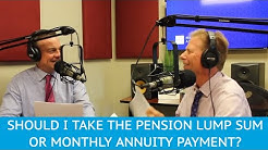 Should I Take the Pension Lump Sum or Monthly Annuity Payment?