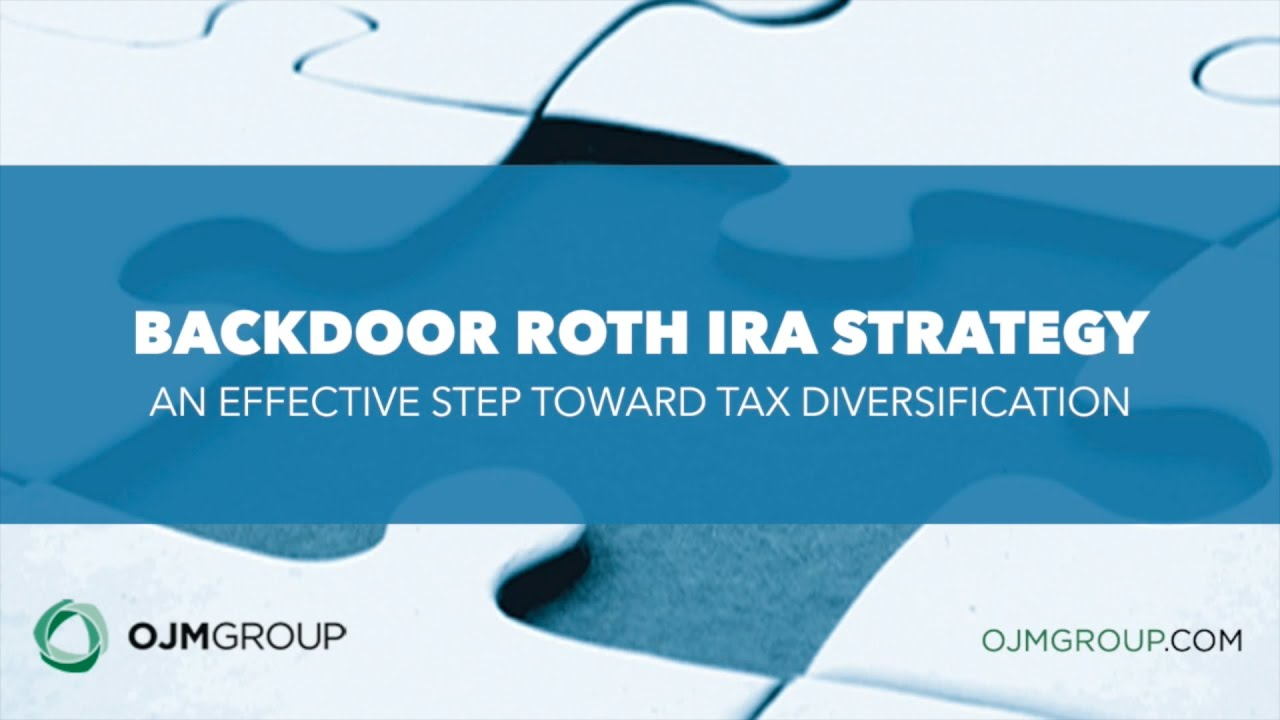 Backdoor Roth IRA Strategy | OJM Group Webcast