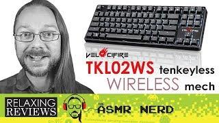 RELAXING REVIEWS | Velocifire TKL02WS Wireless Mechanical Keyboard