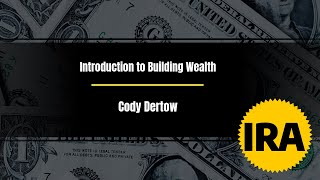 Introduction to Building Wealth with Cody Dertow Episode 4