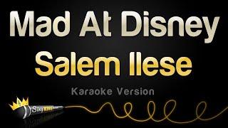 Salem Ilese - Mad At Disney (Karaoke Version)