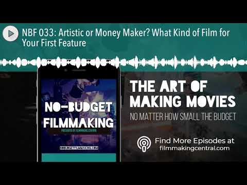 NBF 033: Artistic or Money Maker? What Kind of Film for Your First Feature