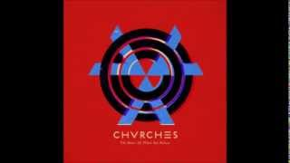 CHVRCHES - Lungs (HQ)