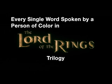 Every Single Word Spoken by a Person of Color in 'The Lord of the Rings' Trilogy