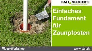 GAH-Alberts: Einfaches Fundament aus Beton für Zaunpfosten erstellen