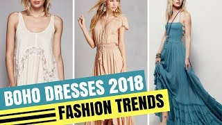 FASHION TRENDS 2018 | BEST BOHO DRESSES FOR WOMAN