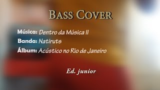 Natiruts - Dentro da Musica II ( Bass Cover )