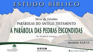 """Série Parábolas do Antigo Testamento: """"A parábola das pedras escondidas"""" (Jr 43.8-13)"""
