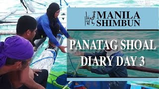 PANATAG Shoal Diary: Exclusive - Day 3