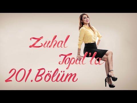 Zuhal Topal'la 201. Bölüm (HD) | 31 Mayıs 2017