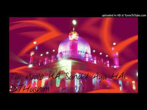 Taj Wale Ka Sandal Aya Hai Dj Hashim --ajay Kumar